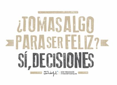 #Decidir ¿Tomas algo para ser feliz?